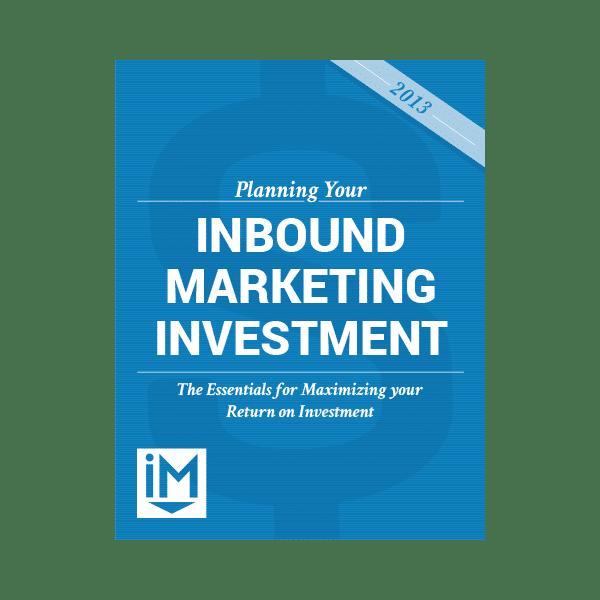 Inbound Marketing Ebook - Planning Your Inbound Marketing Investment