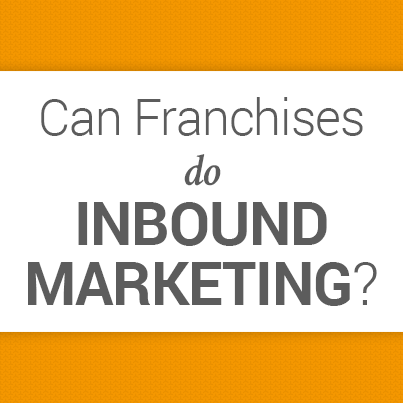Inbound Marketing for Franchises: The Key to Attracting Your Audience