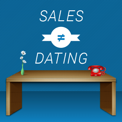 10 Ways Dating is NOTHING Like Closing a Sale