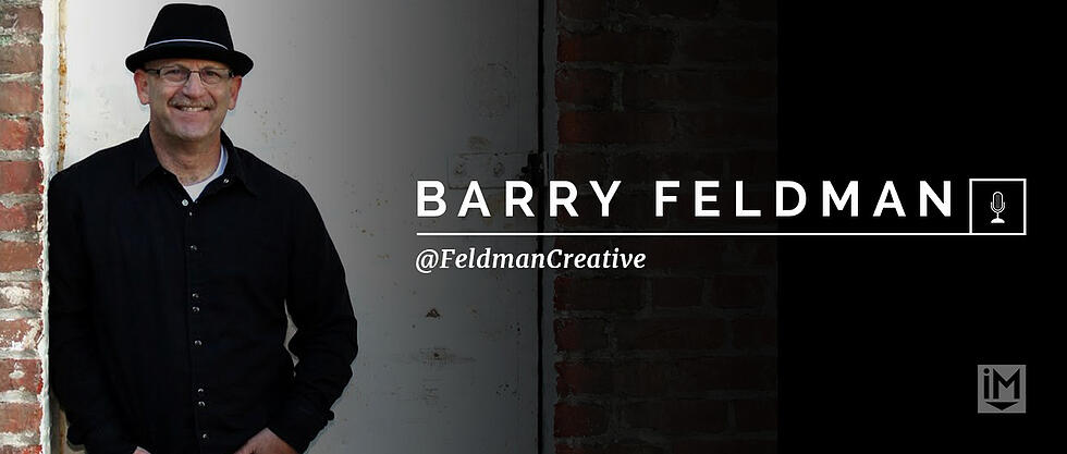 Barry Feldman On Writing to Be Remembered [Interview]