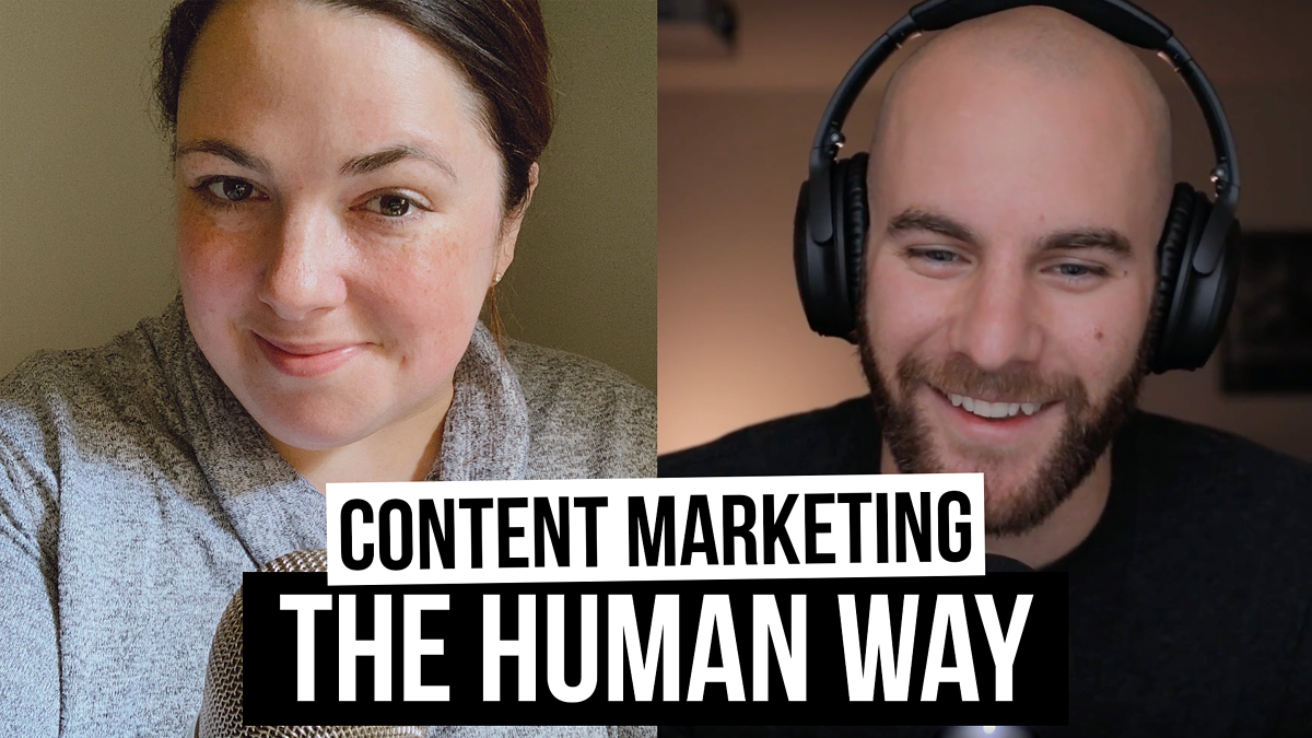 Content Marketing the Human Way [Film School For Marketers Podcast, Ep. 25]