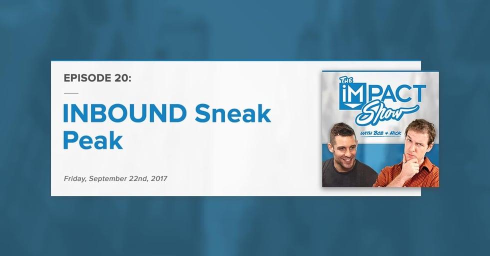 """INBOUND Sneak Peek:"" The IMPACT Show Ep. 20 [Show Notes]"