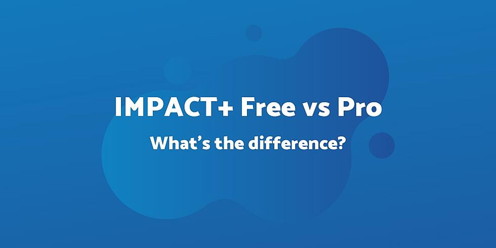 IMPACT+ Free vs. Pro Account: What's the difference? Is Pro even worth it?
