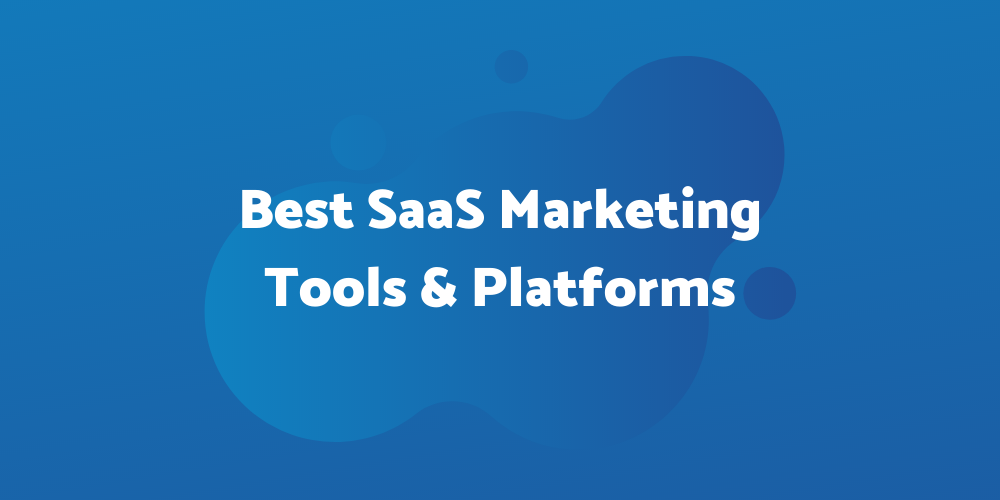 10 best SaaS marketing tools and platforms for 2021