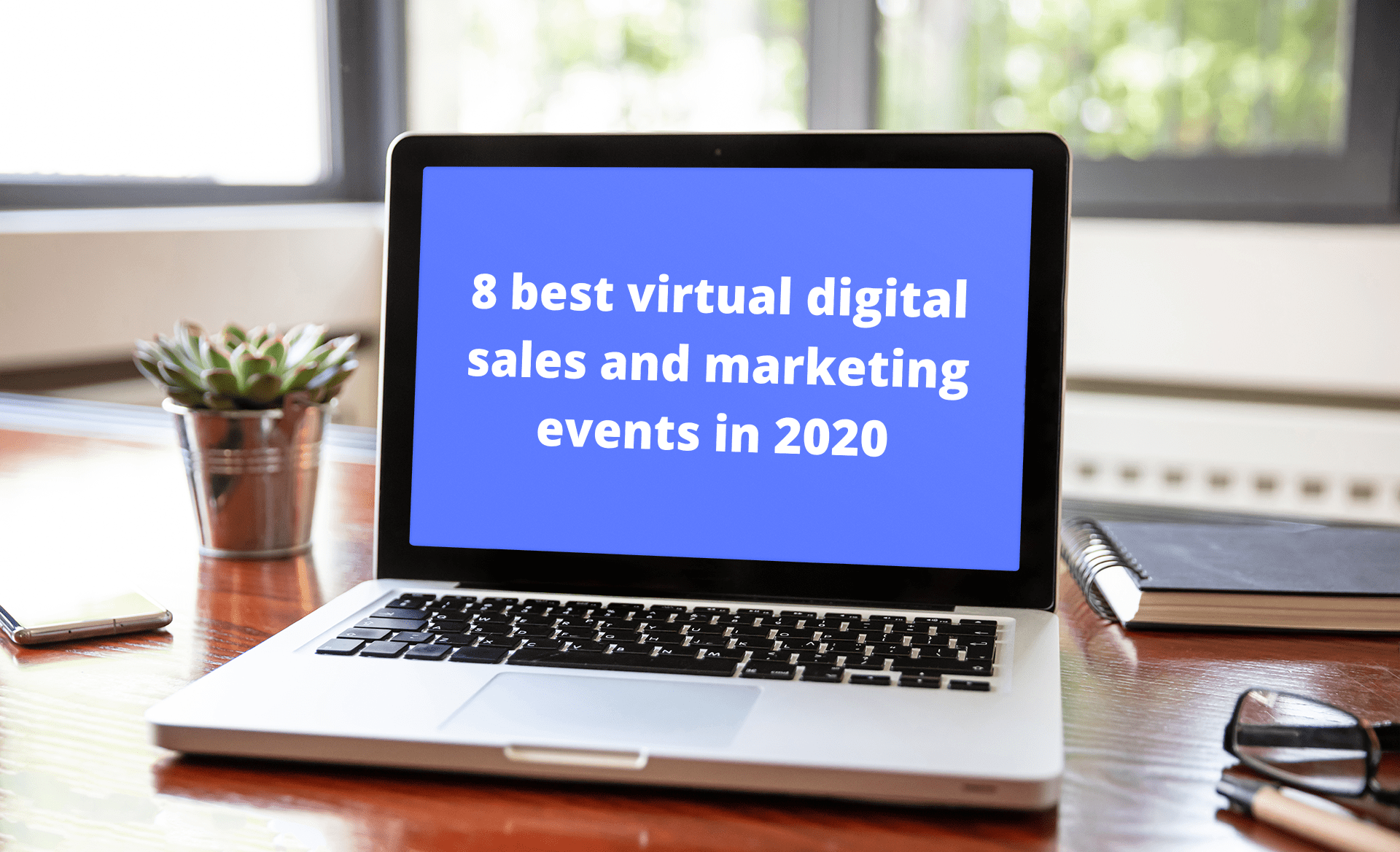 8 best virtual digital sales and marketing events in 2020