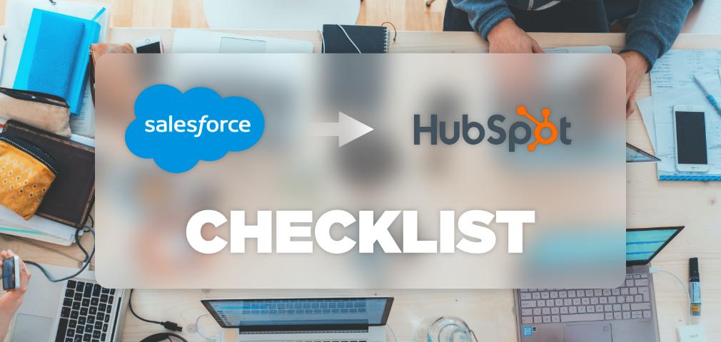 Ultimate Salesforce to HubSpot CRM migration checklist