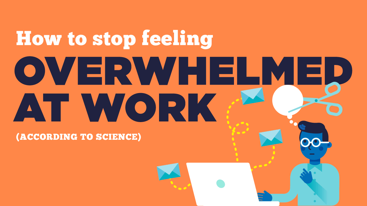 How to stop feeling overwhelmed at work (according to science) [Infographic]