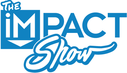 The IMPACT Show with Bob and Nick
