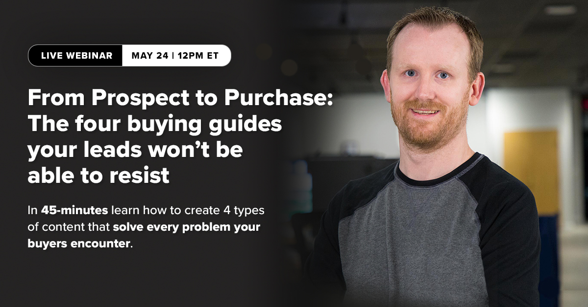 From Prospect to Purchase: The four buying guides your leads won't be able to resist