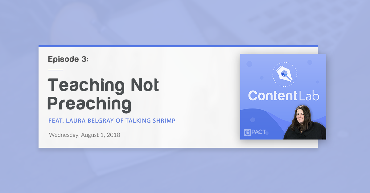 """""""Teaching Not Preaching"""" with Laura Belgray of Talking Shrimp (Content Lab, Ep. 3)"""