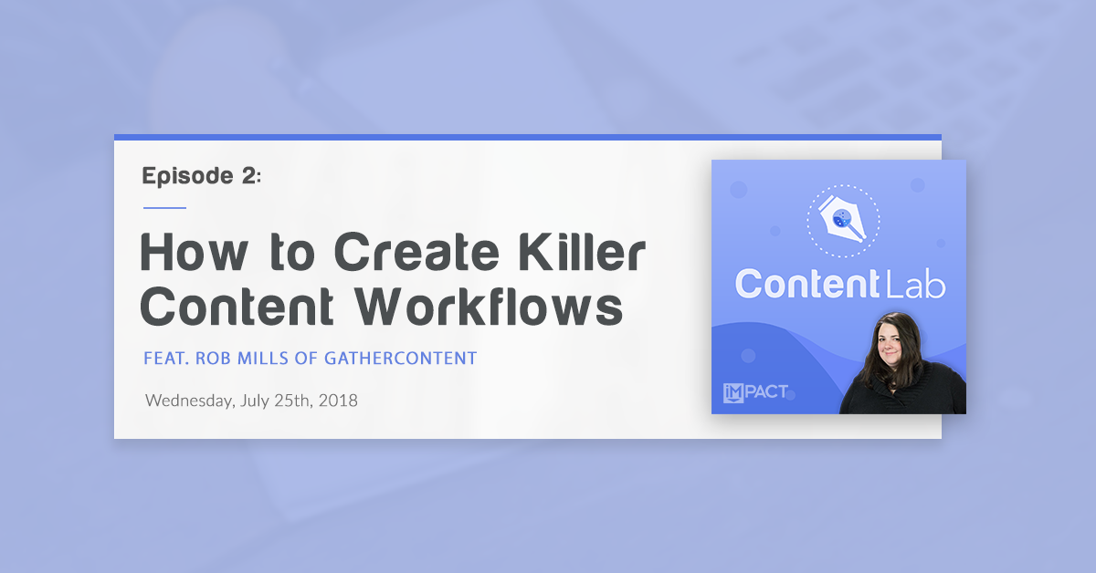 """""""How to Create Killer Content Workflows"""" with Rob Mills of GatherContent (Content Lab, Ep. 2)"""